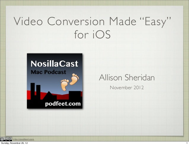 "Video Conversion Made ""Easy""                    for iOS                               Allison Sheridan                    ..."