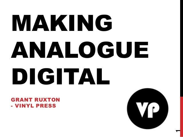 MAKING ANALOGUE DIGITAL GRANT RUXTON - VINYL PRESS 1