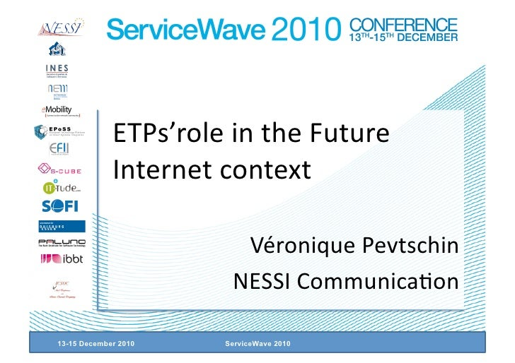 ETPs'role in the Future              Internet context                         Véronique Pevtschin                        N...