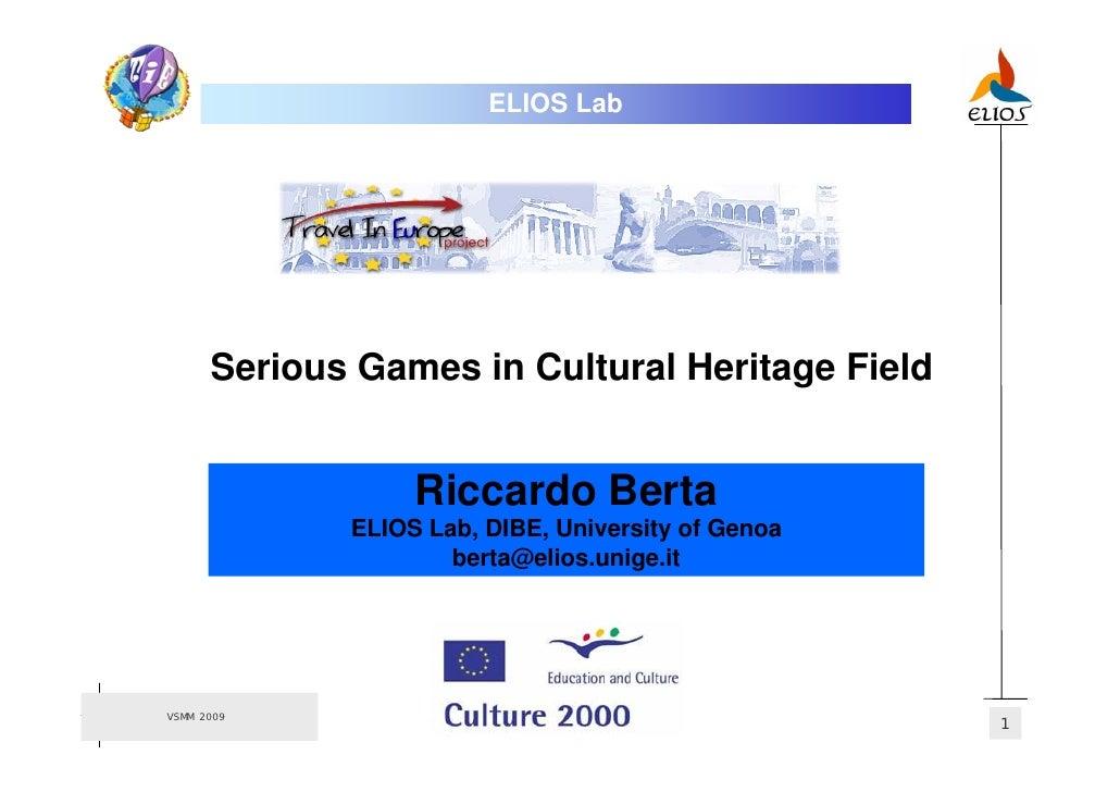 ELIOS Lab           Serious Games in Cultural Heritage Field                     Riccardo Berta              ELIOS Lab, DI...