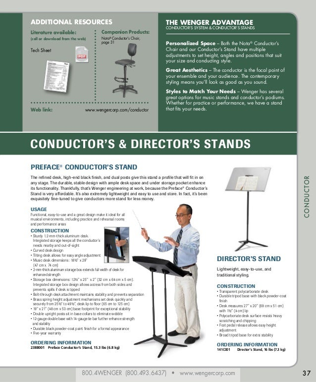 800.4WENGER (800.493.6437) • www.wengercorp.com CONDUCTOR The Wenger Advantage CONDUCTOR'S SYSTEM & CONDUCTOR'S STANDS Per...