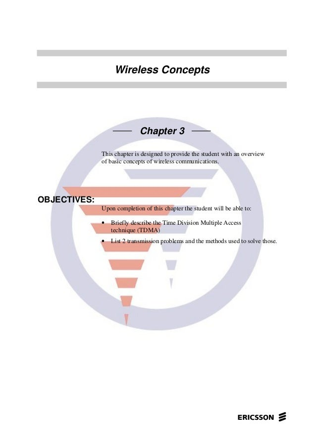 Wireless ConceptsChapter 3This chapter is designed to provide the student with an overviewof basic concepts of wireless co...