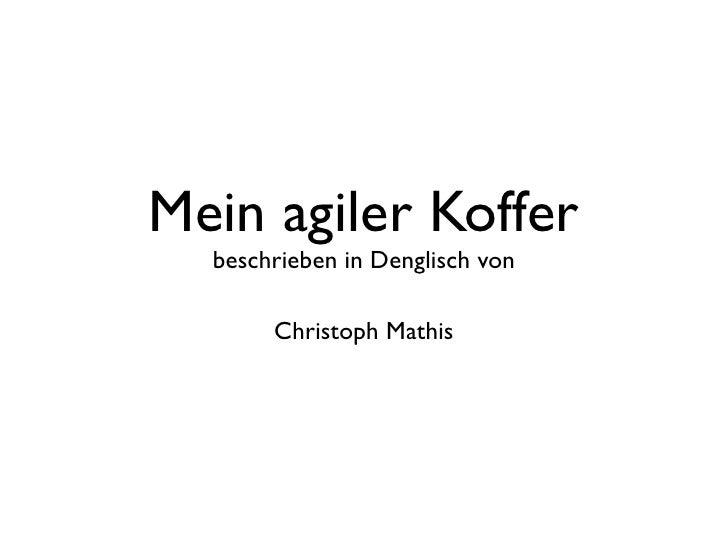 Mein agiler Koffer   beschrieben in Denglisch von         Christoph Mathis