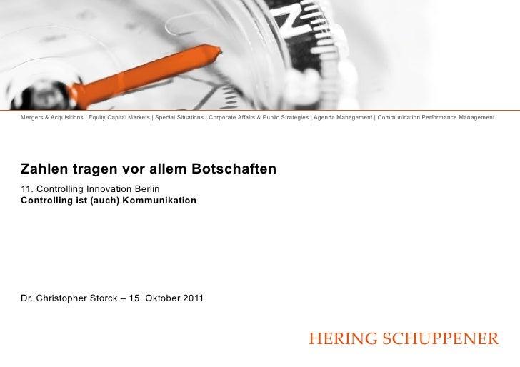 Zahlen tragen vor allem Botschaften 11. Controlling Innovation Berlin  Controlling ist (auch) Kommunikation <ul><li>Dr. Ch...