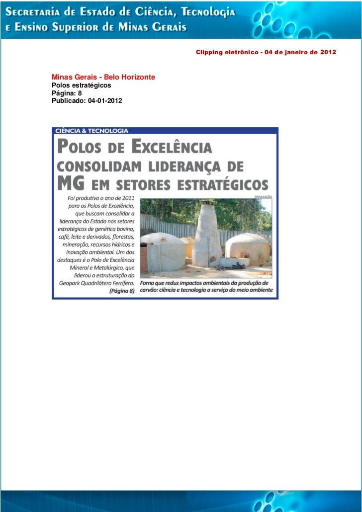 Clipping eletrônico - 04 de janeiro de 2012Minas Gerais - Belo HorizontePolos estratégicosPágina: 8Publicado: 04-01-2012