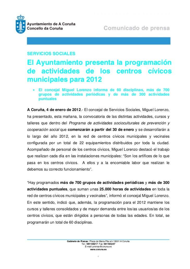 SERVICIOS SOCIALESEl Ayuntamiento presenta la programaciónde actividades de los centros cívicosmunicipales para 2012      ...