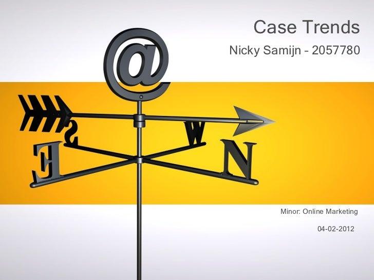 Nicky Samijn – 2057780   Case Trends Minor: Online Marketing 04-02-2012