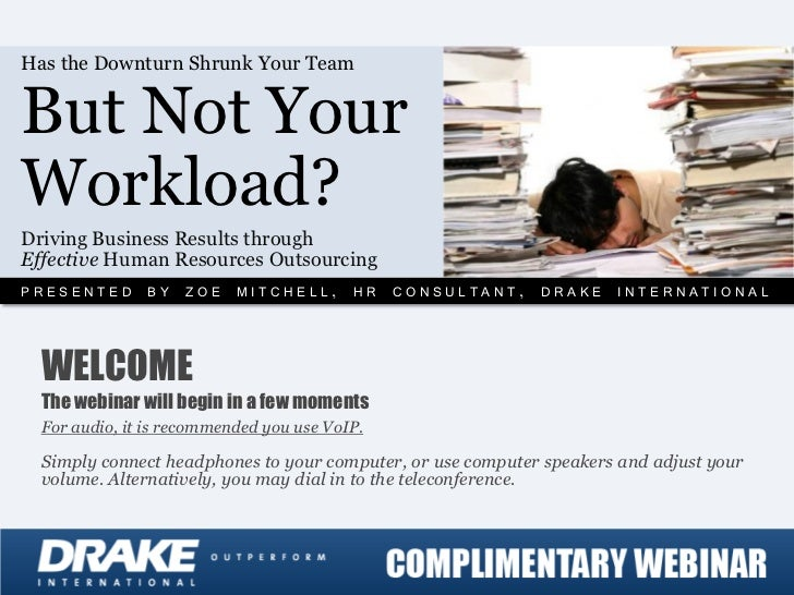 Has the Downturn Shrunk Your TeamBut Not YourWorkload?Driving Business Results throughEffective Human Resources Outsourcin...
