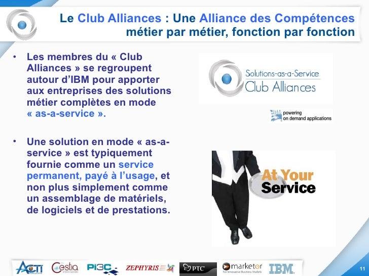 Le  Club Alliances  : Une  Alliance des Compétences  métier par métier, fonction par fonction <ul><li>Les membres du «Clu...