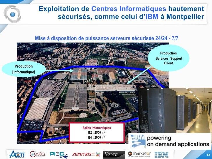 Exploitation de  Centres Informatiques  hautement sécurisés, comme celui d' IBM  à Montpellier Production [informatique] P...