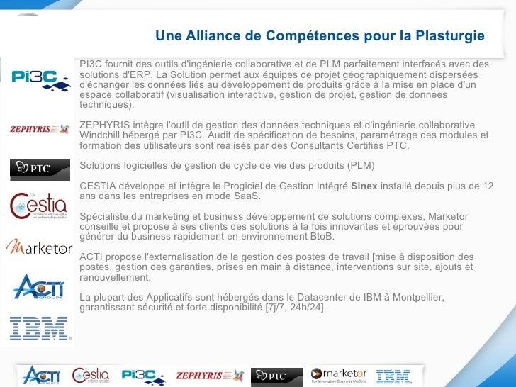 Une Alliance de Compétences pour la Plasturgie <ul><ul><ul><li>PI3C fournit des outils d'ingénierie collaborative et de PL...