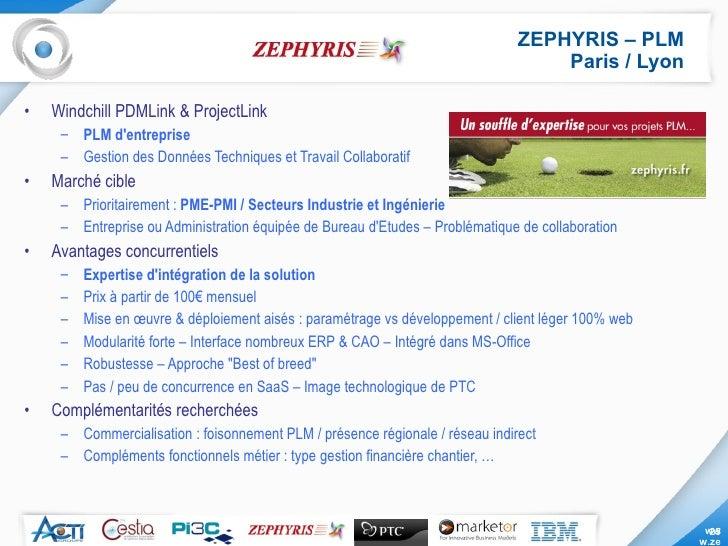 ZEPHYRIS – PLM Paris / Lyon <ul><li>Windchill PDMLink & ProjectLink </li></ul><ul><ul><li>PLM d'entreprise </li></ul></ul>...