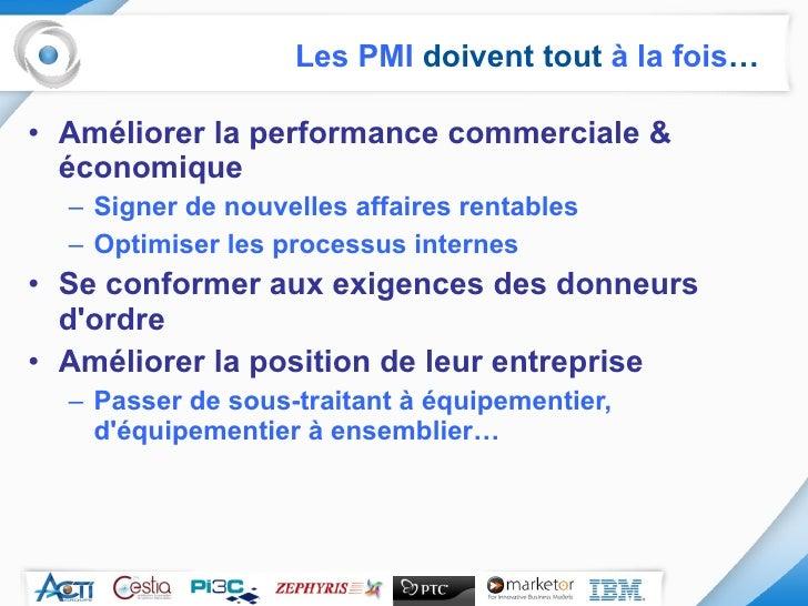 <ul><li>Améliorer la performance commerciale & économique  </li></ul><ul><ul><li>Signer de nouvelles affaires rentables </...