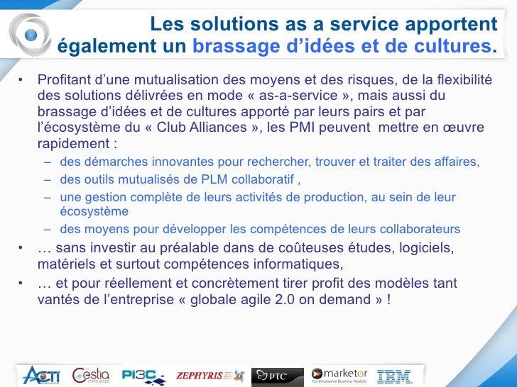 Les solutions as a service apportent également un  brassage d'idées et de cultures . <ul><li>Profitant d'une mutualisation...