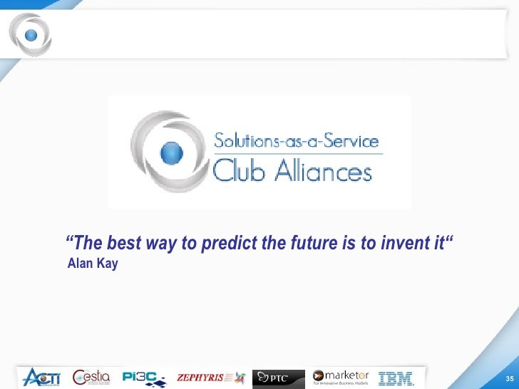 """"""" The best way to predict the future is to invent it"""" Alan Kay"""