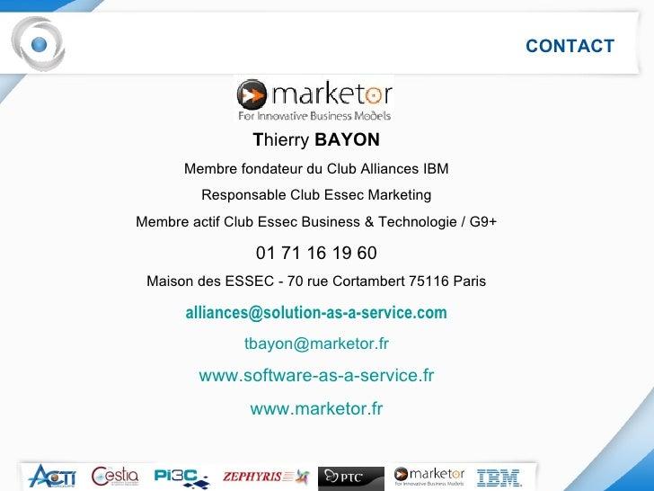 T hierry  BAYON Membre fondateur du Club Alliances IBM Responsable Club Essec Marketing Membre actif Club Essec Business &...