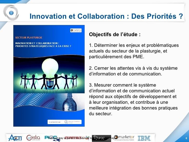 Innovation et Collaboration : Des Priorités ? The best way to predict the future is to invent it - Alan Kay Objectifs de l...