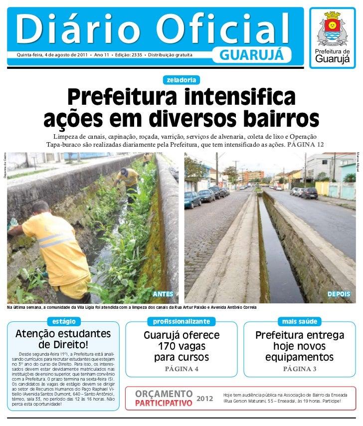 Diário Oficial                        Quinta-feira, 4 de agosto de 2011 • Ano 11 • Edição: 2335 • Distribuição gratuita   ...