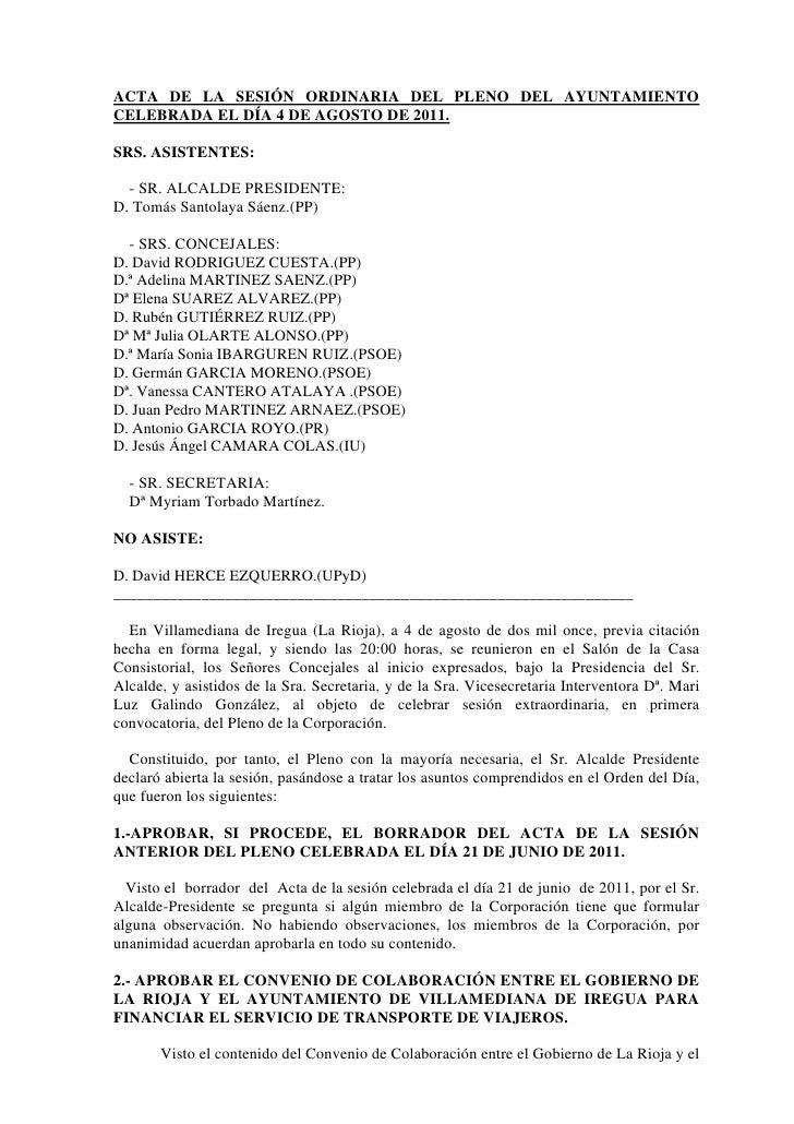 ACTA DE LA SESIÓN ORDINARIA DEL PLENO DEL AYUNTAMIENTOCELEBRADA EL DÍA 4 DE AGOSTO DE 2011.SRS. ASISTENTES:  - SR. ALCALDE...