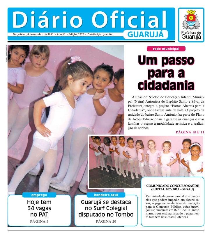 Diário Oficial                        Terça-feira , 4 de outubro de 2011 • Ano 11 • Edição: 2376 • Distribuição gratuita  ...