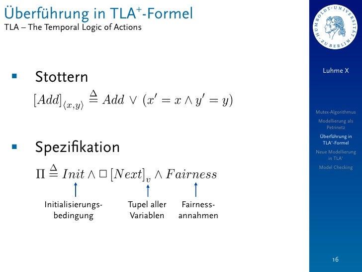 Überführung in TLA+-FormelTLA – The Temporal Logic of Actions                                                             ...