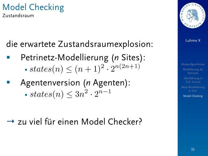 Model CheckingZustandsraum                                           Luhme X die erwartete Zustandsraumexplosion: § Petri...
