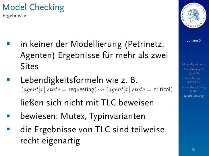 Model CheckingErgebnisse                                                   Luhme X §    in keiner der Modellierung (Petri...
