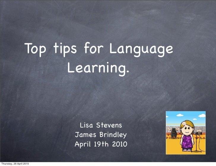 Top tips for Language                          Learning.                              Lisa Stevens                        ...