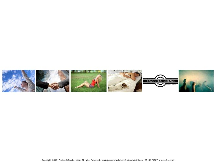 Copyright 2010 Project & Market Ltda. All rights Reserved . www.projectmarket.cl Cristian Marinkovic 09 - 2371527 project@...