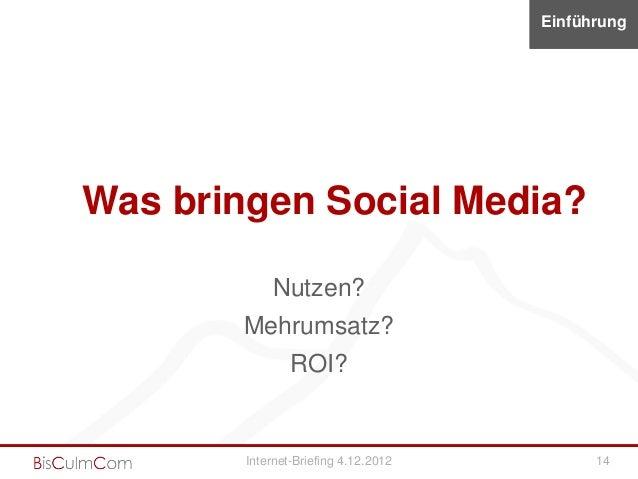 EinführungWas bringen Social Media?            Nutzen?        Mehrumsatz?                ROI?        Internet-Briefing 4.1...
