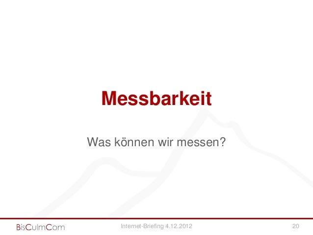 MessbarkeitWas können wir messen?     Internet-Briefing 4.12.2012   20