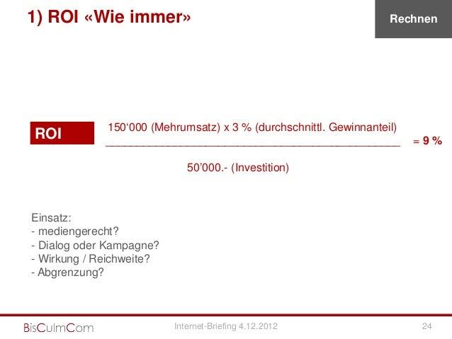 1) ROI «Wie immer»                                                 Rechnen             150'000 (Mehrumsatz) x 3 % (durchsc...