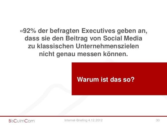 «92% der befragten Executives geben an, dass sie den Beitrag von Social Media  zu klassischen Unternehmenszielen      nich...