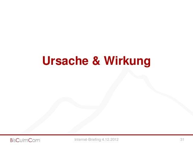 Ursache & Wirkung     Internet-Briefing 4.12.2012   31