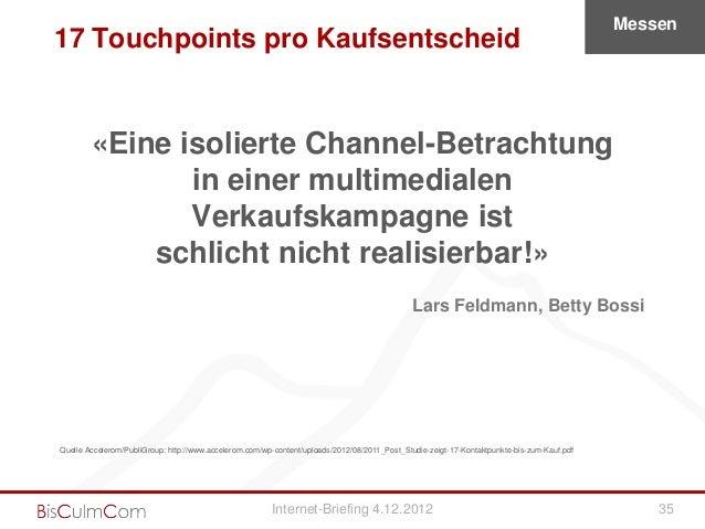 Messen17 Touchpoints pro Kaufsentscheid        «Eine isolierte Channel-Betrachtung               in einer multimedialen   ...