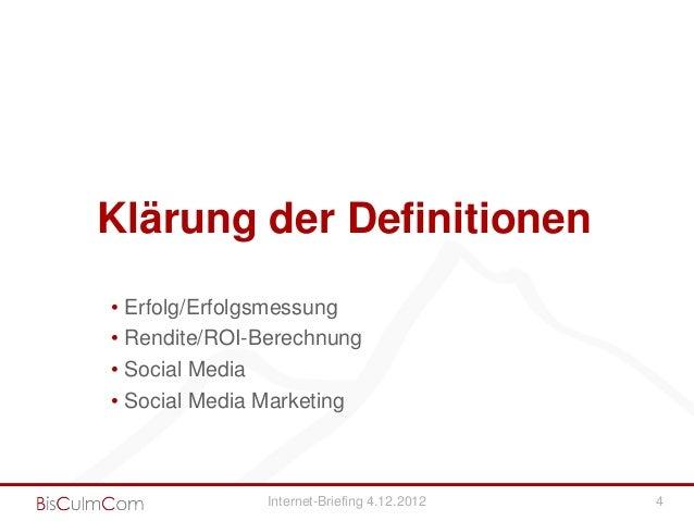 Klärung der Definitionen• Erfolg/Erfolgsmessung• Rendite/ROI-Berechnung• Social Media• Social Media Marketing             ...