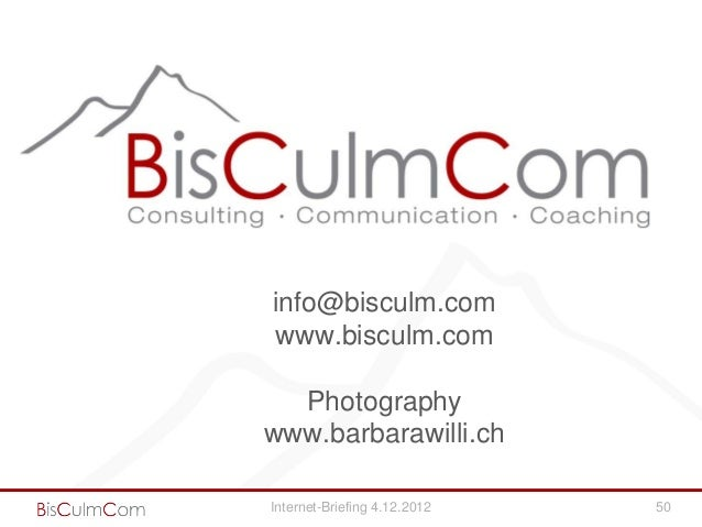 info@bisculm.comwww.bisculm.com  Photographywww.barbarawilli.chInternet-Briefing 4.12.2012   50