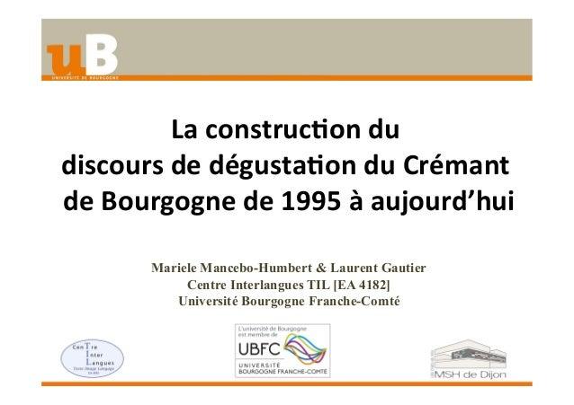 La  construc+on  du     discours  de  dégusta+on  du  Crémant   de  Bourgogne  de  1995  à  au...