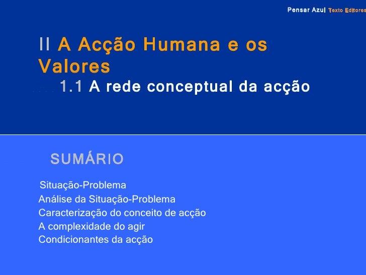 SUMÁRIO   Situação-Problema   Análise da Situação-Problema   Caracterização do conceito de acção   A complexidade do agir ...