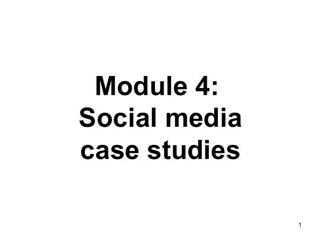 Module 4: Social media case studies 1