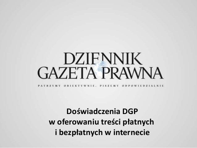 Doświadczenia DGP w oferowaniu treści płatnych i bezpłatnych w internecie