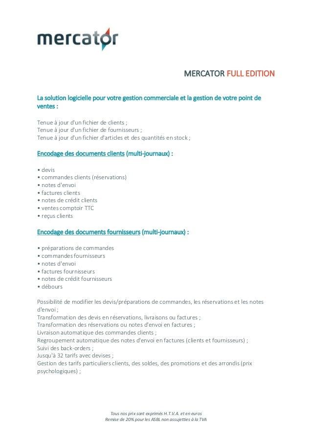 Tous nos prix sont exprimés H.T.V.A. et en euros Remise de 20% pour les ASBL non assujetties à la TVA MERCATOR FULL EDITIO...