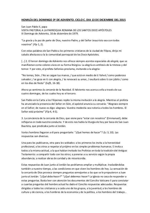 HOMILÍA DEL DOMINGO 3º DE ADVIENTO. CICLO C. DIA 13 DE DICIEMBRE DEL 2015 San Juan Pablo II, papa VISITA PASTORAL A LA PAR...