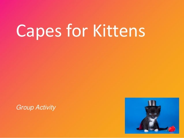 Capes for Kittens Group Activity