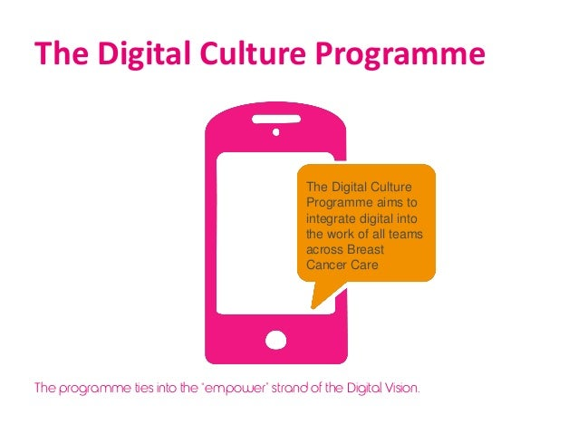 The Digital Culture Programme The Digital Culture Programme aims to integrate digital into the work of all teams across Br...