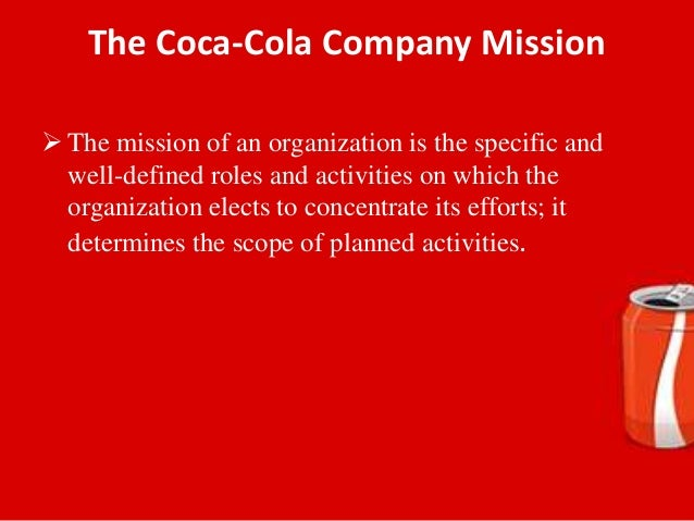 coca cola goals and objectives The following are the strategic goals of coca-cola company:  to continue to be an organization providing the quality products to the valuable customers to select and retain the professional people for the organization.