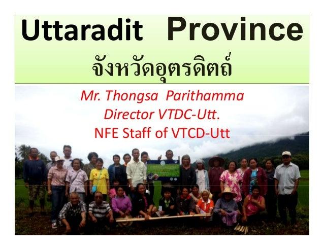 Mr. Thongsa Parithamma Director VTDC-Utt. NFE Staff of VTCD-Utt