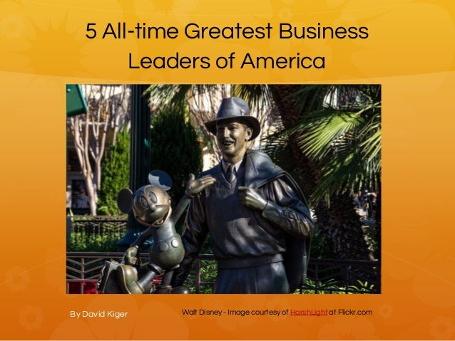 5 All Time Greatest Business Leaders Of America