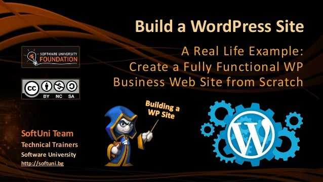 Build a WordPress Site A Real Life Example: Create a Fully Functional WP Business Web Site from Scratch SoftUni Team Techn...