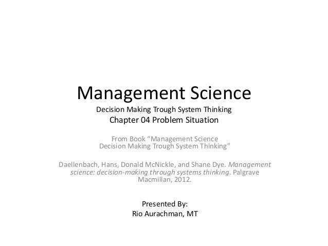 """Management Science Decision Making Trough System Thinking Chapter 04 Problem Situation From Book """"Management Science Decis..."""